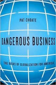 Dangerous Business - Pat Choate